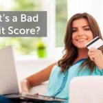Personal Credit Strategy: What's a Bad Credit Score?