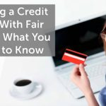 Personal Credit Strategy: Getting a Credit Card With Fair Credit: What You Need to Know