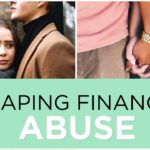 Personal Finance Tip: 4 Women Share Their Stories About Financial Abuse | The 3-Minute Guide