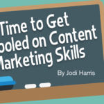 Digital Marketing Strategy: Time to Get Schooled on Content Marketing Skills