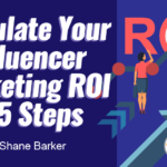 Digital Marketing Strategy: Calculate Your Influencer Marketing ROI in 5 Steps