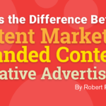 Digital Marketing Strategy: What's the Difference Between Content Marketing, Branded Content, and Native Advertising?